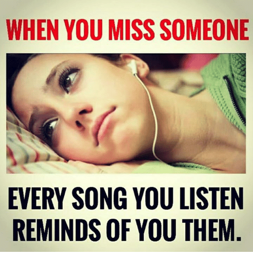 Songs to listen to when you miss someone