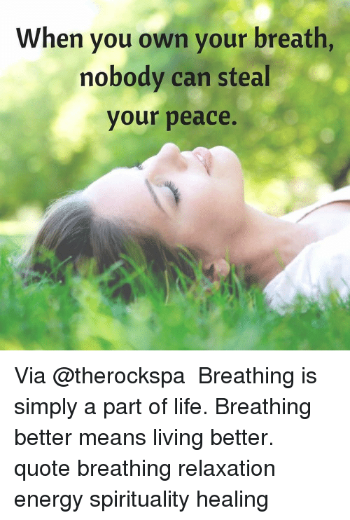 When You Own Your Breath Nobody Can Steal Your Peace via