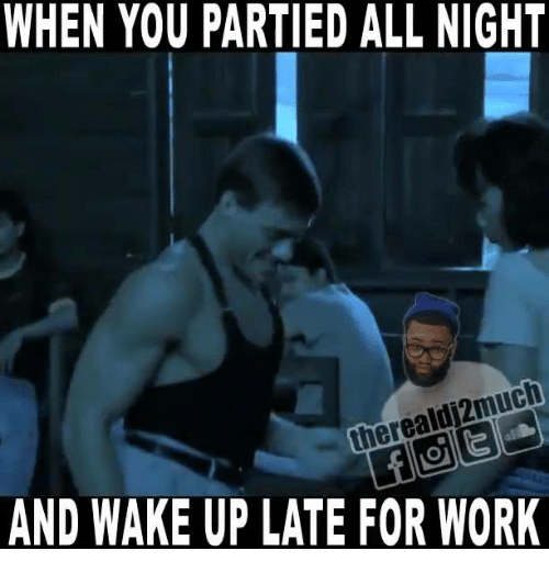 Funny Late For Work Meme : Search waking up late memes on sizzle