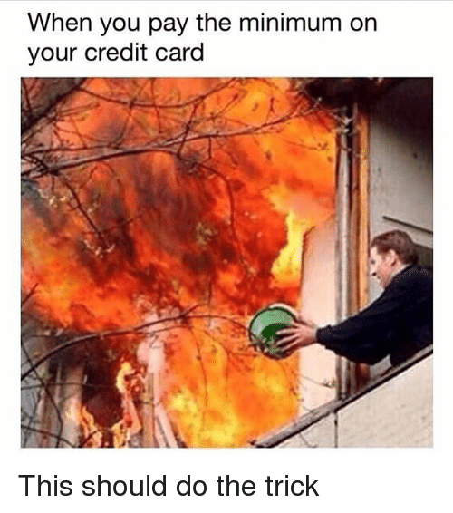 when you pay the minimum on your credit card this 31572408 ✅ 25 best memes about credit card credit card memes