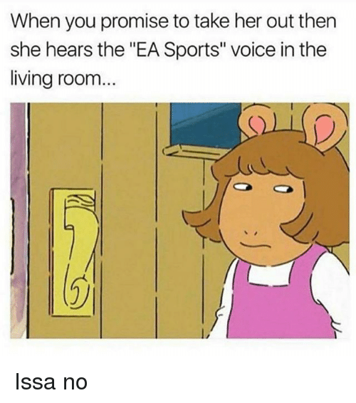 "Memes, Sports, and Voice: When you promise to take her out then  she hears the ""EA Sports"" voice in the  living room...  (2ノ Issa no"