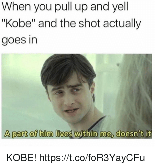 "Funny, Kobe, and Bim: When you pull up and yell  ""Kobe"" and the shot actually  goes in  A part ot bim lives within me doesn't it KOBE! https://t.co/foR3YayCFu"