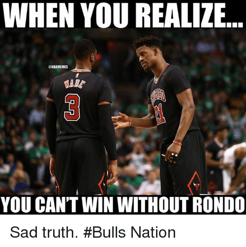 when you realize bamemes you cant win without rondo sad 19776649 when you realize bamemes you can't win without rondo sad truth,You Can T Win Meme