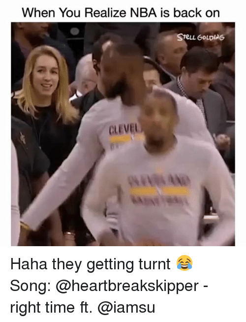 Funny, Nba, and Getting Turnt: When You Realize NBA is back on  CLEVEL Haha they getting turnt 😂 Song: @heartbreakskipper - right time ft. @iamsu