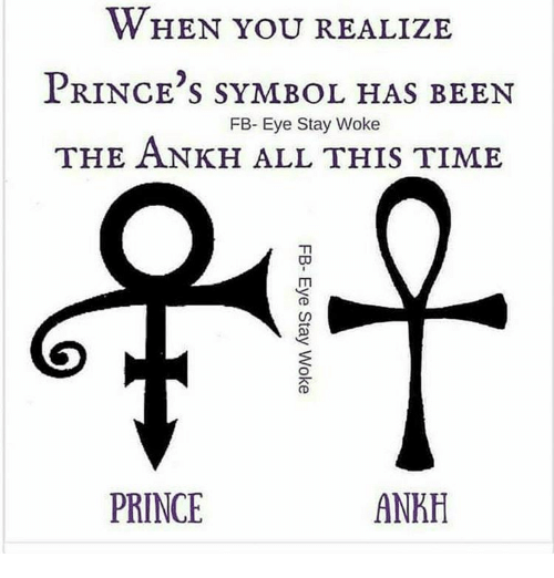 When You Realize Princes Symbol Has Been Fb Eye Stay Woke The Ankh