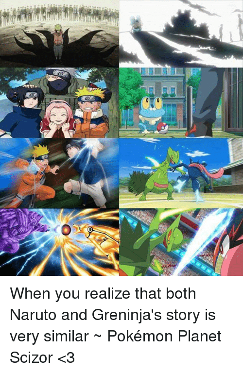 memes naruto and pokemon when you realize that both naruto and greninjas story