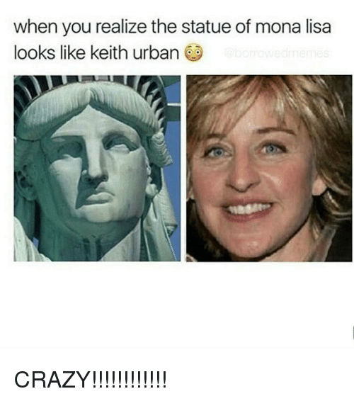 Memes, Mona Lisa, and Urban: when you realize the statue of mona lisa  looks like keith urban CRAZY!!!!!!!!!!!!