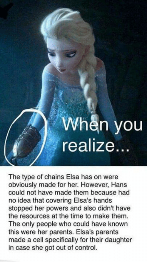 When You Realize The Type Of Chains Elsa Has On Were