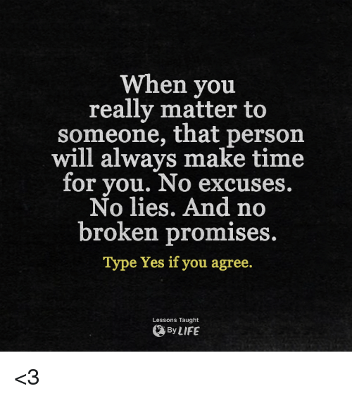 when you really matter to someone that person will always 24041590 ✅ 25 best memes about broken promises broken promises memes