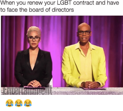 Lgbt, Grindr, and Board: When you renew your LGBT contract and have  to face the board of directors 😂😂😂