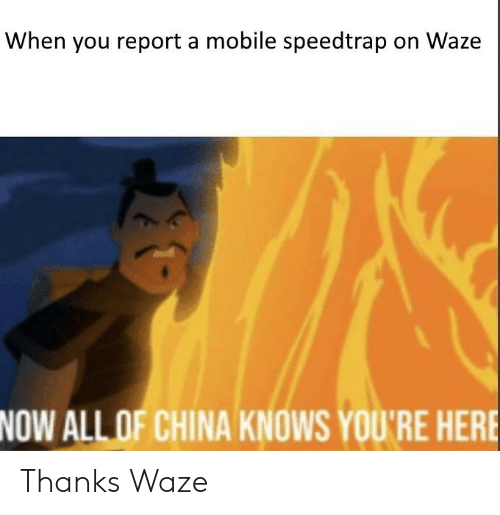 When You Report a Mobile Speedtrap on Waze NOW ALL OF CHINA