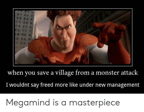 When You Save a Village From a Monster Attack I Wouldnt Say