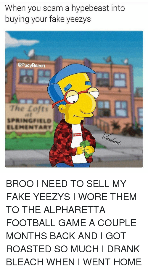 845683185f0 When You Scam a Hypebeast Into Buying Your Fake Yeezys the Lofts ...