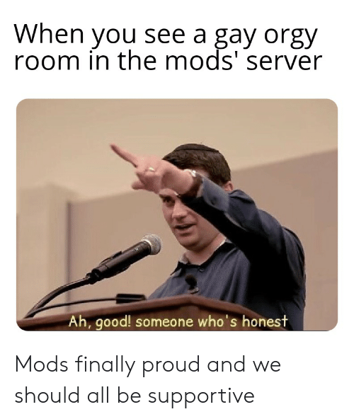 When You See a Gay Orgy Room in the Mods' Server Ah Good! Someone