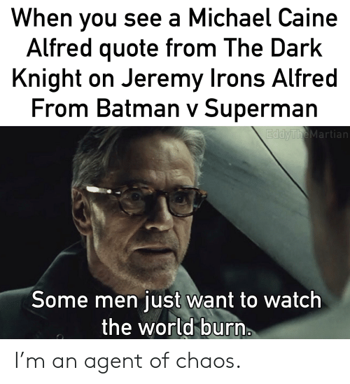 When You See A Michael Caine Alfred Quote From The Dark Knight On