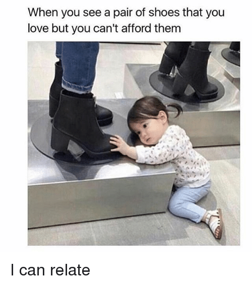 When You See a Pair of Shoes That You Love but You Can\u0027t