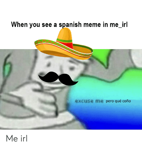 Download Excuse Me Meme In Spanish Png Gif Base Excuse me is compermiso in spanish. download excuse me meme in spanish