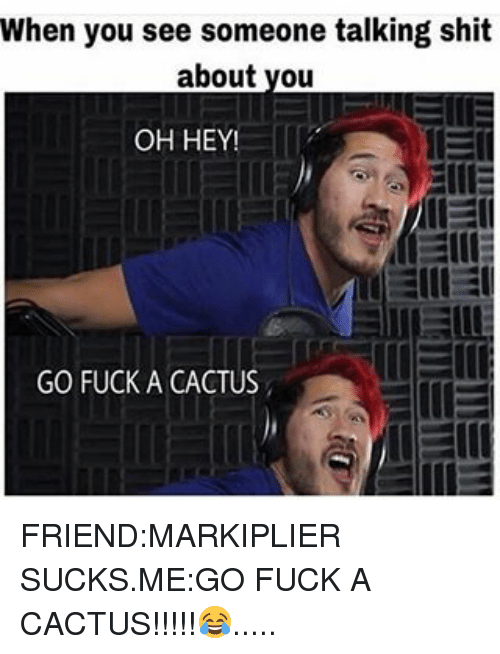 when you see someone talking shit about you oh hey 10031032 ✅ 25 best memes about markiplier sucks markiplier sucks memes,Markiplier Memes