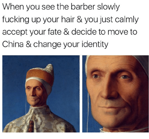 when you see the barber slowly fucking up your hair 9335000 ✅ 25 best memes about barber barber memes,Barber Memes
