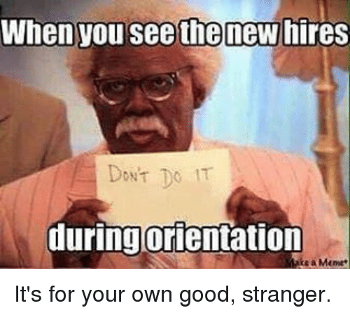 Image result for new hire meme