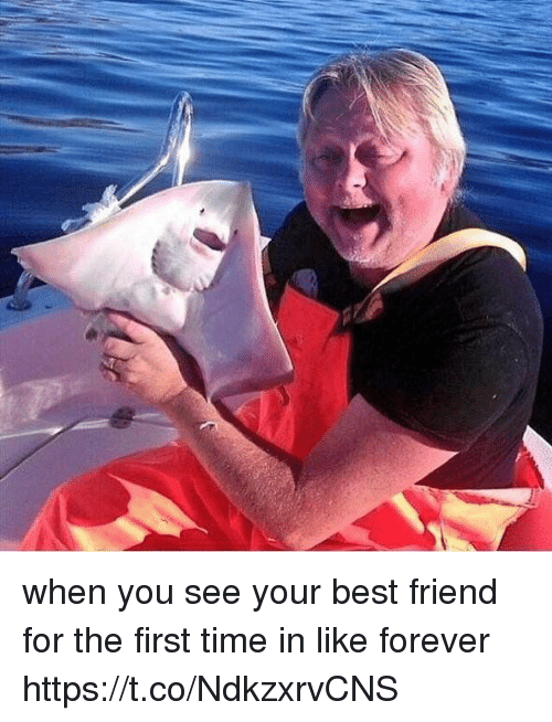 Best Friend, Best, and Forever: when you see your best friend for the first time in like forever https://t.co/NdkzxrvCNS