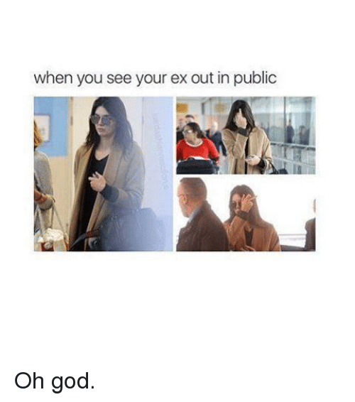 Kardashian, Celebrities, and Oh God: when you see your ex out in public Oh god.