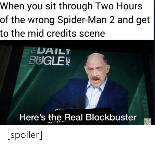Tss Daily Spoiler >> When You Sit Through Two Hours Of The Wrong Spider Man 2 And Get To