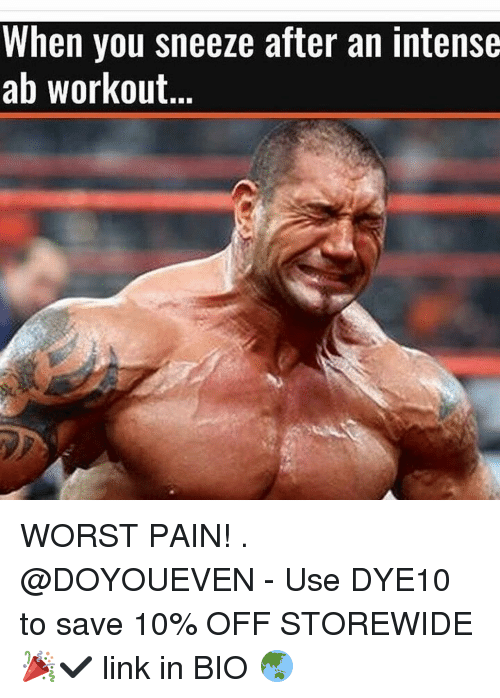 when you sneeze after an intense ab workout worst pain 13746509 ✅ 25 best memes about ab workouts ab workouts memes