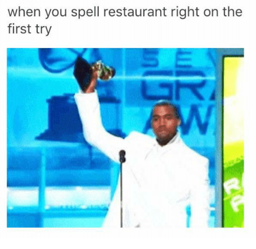 When You Spell Restaurant Right on the First Try