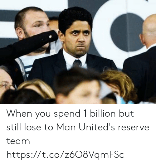 Soccer, Team, and Man: When you spend 1 billion but still lose to Man United's reserve team https://t.co/z6O8VqmFSc