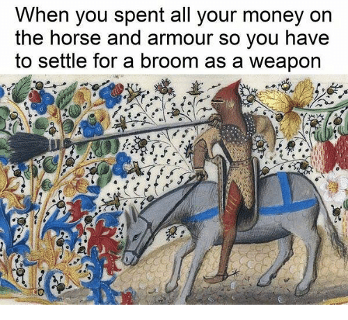 Money, Horse, and Classical Art: When you spent all your money on  the horse and armour so you have  to settle for a broom as a weapon