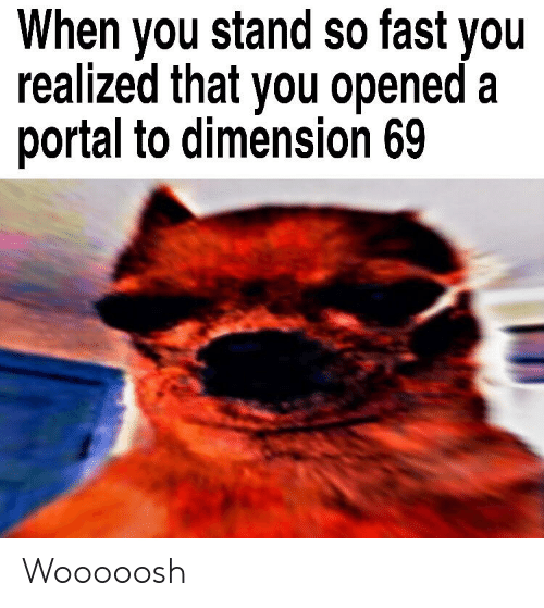 When You Stand So Fast You Realized That You Opened a Portal to