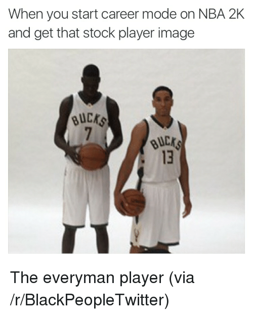 Blackpeopletwitter, Nba, and Image: When you start career mode on NBA 2K  and get that stock player image  Bug心  BUC  13 <p>The everyman player (via /r/BlackPeopleTwitter)</p>
