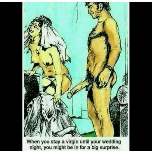 Memes Virgin And Wedding When You Stay A Until Your Night