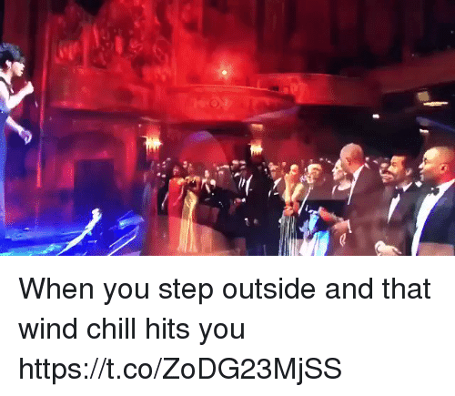 Chill, Funny, and Step: When you step outside and that wind chill hits you https://t.co/ZoDG23MjSS