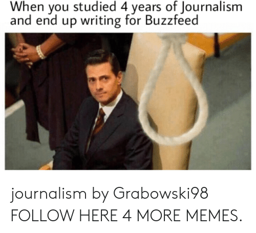 Dank, Memes, and Target: When you studied 4 years of Journalism  and end up writing for Buzzfeed   journalism   by Grabowski98 FOLLOW HERE 4 MORE MEMES.