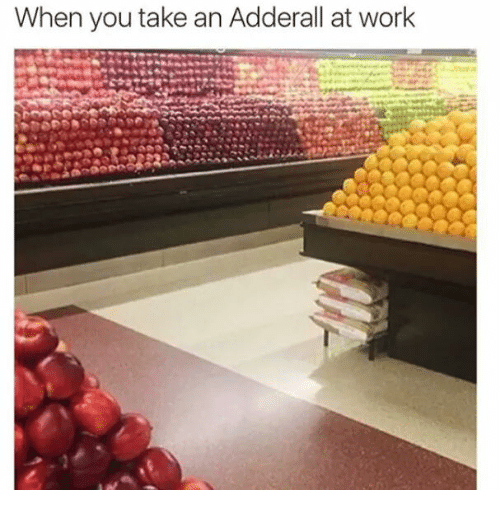 When You Take an Adderall at Work | Work Meme on ME ME