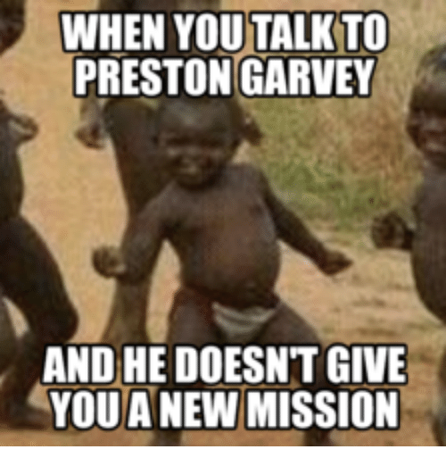 when you talk to preston garvey and he doesnt give 17738328 25 best fallout preston memes fallout preston garvey memes