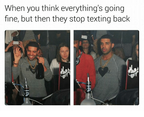 He texting when you stops What To