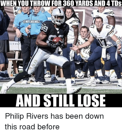 when you throw for 360 yards and 4tds nflmemezs and 4820722 25 best philip rivers memes are memes, reportate memes, the memes