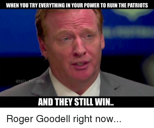 when you try everything in your power to ruin the 3749962 ✅ 25 best memes about roger goodell roger goodell memes