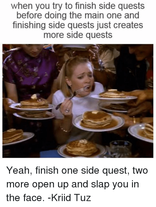 51f6315bd24c59 Memes, Yeah, and Quest  when you try to finish side quests before doing