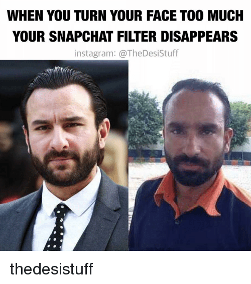 WHEN YOU TURN YOUR FACE TOO MUCH YOUR SNAPCHAT FILTER