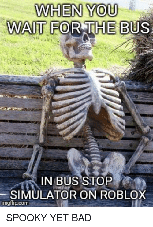 When You Wait Forthe Bus Ti Bus Stop Simulator On Roblox - bus stop simulator roblox