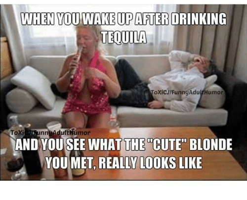 when you wake up afterdrinking tequila toxicjifunngadult humor toxi nn 18697551 when you wake up afterdrinking tequila toxicjifunngadult humor toxi
