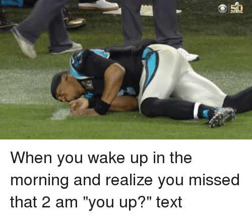 when you wake up in the morning and realize you 11093972 ✅ 25 best memes about you up text you up text memes,You Up Meme