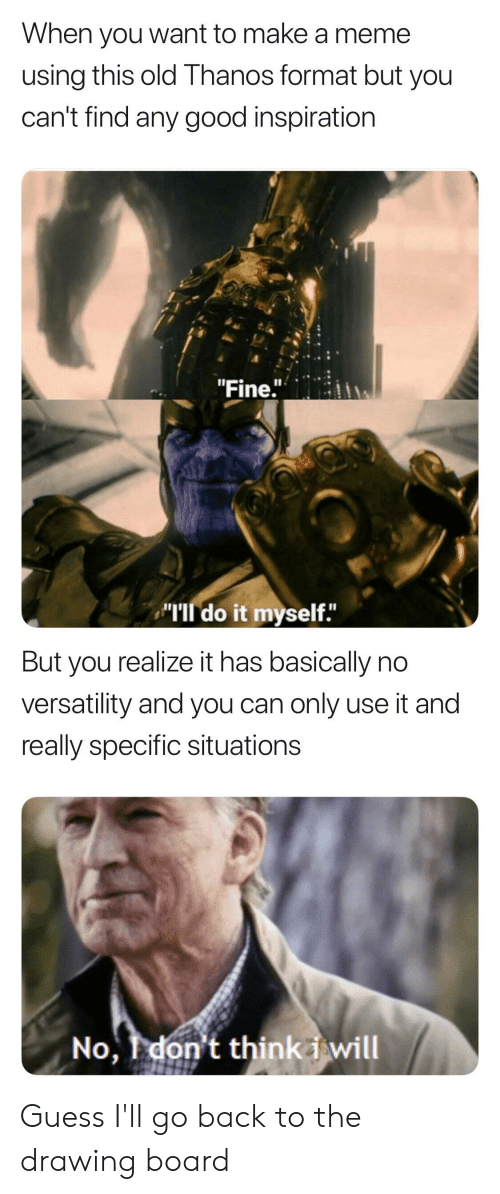 When You Want To Make A Meme Using This Old Thanos Format But You