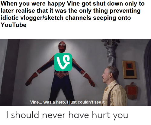 When You Were Happy Vine Got Shut Down Only to Later Realise