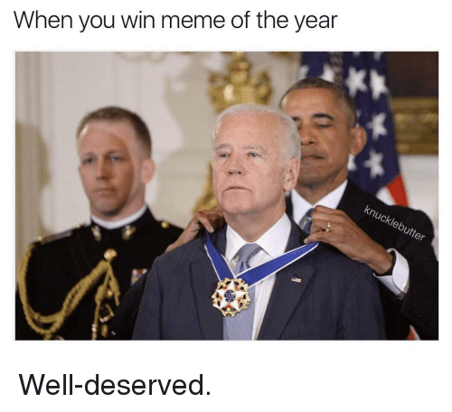 Funny, Well Deserved, and Winning Meme: When you win meme of the year  Chleb Well-deserved.