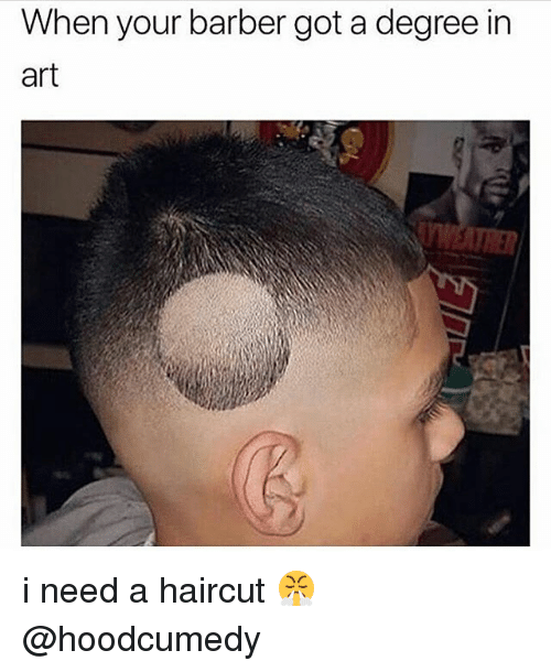 When Your Barber Got A Degree In Art Trer I Need A Haircut